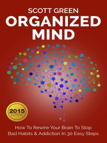 Organized Mind : How To Rewire Your Brain To Stop Bad Habits & Addiction In 30 Easy Steps: The Blokehead Success Series