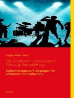 Die Rockband - Organisation, Planung, Vermarktung