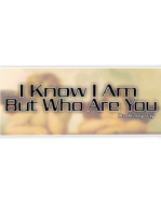 I Know I Am But Who Are You
