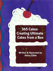 365 Cakes: Creating Ultimate Cakes from a Box