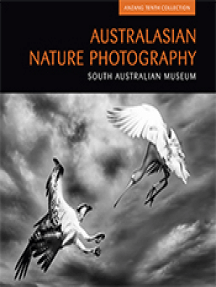 Australasian Nature Photography 10: ANZANG Tenth Collection