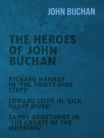 The Heroes of John Buchan - Richard Hannay in 'The Thirty-Nine Steps' - Edward Leith in 'Sick Heart River' - Sandy Arbuthnot in 'The Courts of the Morning'