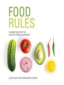 Food Rules: Ultimate Boxed Set of Healthy Eating & Nutrition: Detox Diet and Superfoods Edition: Detox Diet and Superfoods Edition