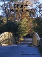 Church Branches?