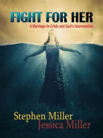"Fight for Her! - ""A Marriage in Crisis and God's Intervention"""