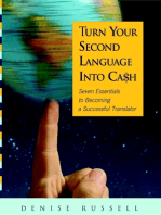 Turn Your Second Language Into Ca$h: Seven Essentials to Becoming a Successful Translator