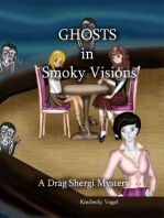Ghosts in Smoky Visions