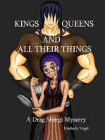 Kings, Queens, and All Their Things