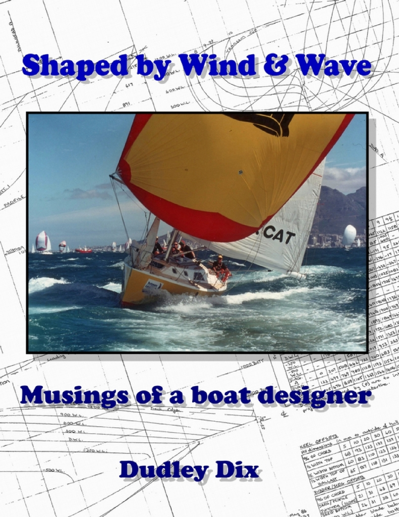 Shaped by Wind & Wave: Musings of a Boat Designer by