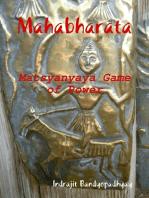 Mahabharata: Matsyanyaya Game of Power