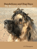 Dandelions and Dog Days - The Memoirs of a Gentle Giant