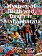 Mystery of Birth and Death in Mahabharata