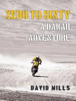 Zero to Sixty: A Dakar Adventure