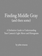 Finding Middle Gray (And Then Some)