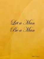 Let a Man Be a Man