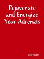 Rejuvenate and Energize Your Adrenals