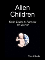 Alien Children - Their Traits & Purpose On Earth!