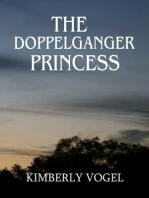 The Doppelganger Princess