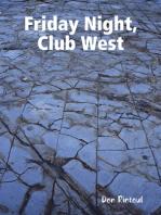 Friday Night, Club West