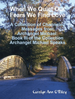 When We Quiet Our Fears We Find Love