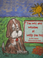 The Wit and Wisdom of Willy the Dog