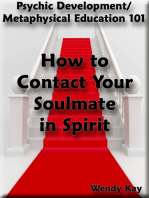 Psychic Development/Metaphysical Education 101 - How to Contact Your Soulmate in Spirit