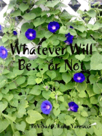 Whatever Will Be... or Not