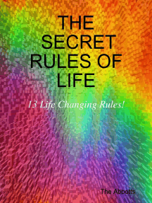 The Secret Rules of Life: 13 Life Changing Rules!