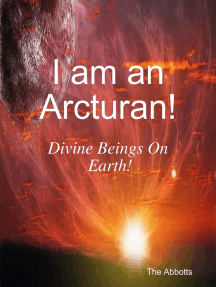 I Am an Arcturan! - Divine Beings On Earth!