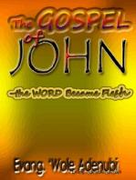 """The Gospel of John """"-"""" the Word Became Flesh"""""""