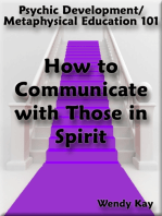 Psychic Development/Metaphysical Education 101 - How to Communicate with Those in Spirit