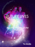 Future Lives - Psychic Visions of the Future!