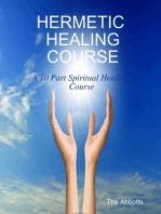 Hermetic Healing Course - A 10 Part Spiritual Healing Course