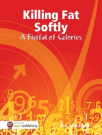 Killing Fat Softly