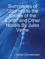 """Summaries of """"Journey to the Centre of the Earth"""" and Other Novels By Jules Verne"""