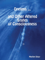 Dreams -- and Other Altered States of Consciousness