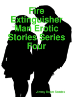 Fire Extinguisher Man Erotic Stories Series Four