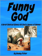 Funny God - A Brief Biblical Glance At God's Sense of Humor.