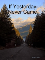 If Yesterday Never Came