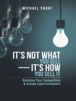 It's Not What You Sell—It's How You Sell It