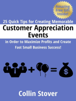 25 Quick Tips for Creating Memorable Customer Appreciation Events In Order to Maximize Profits and Create Fast Small Business Success!