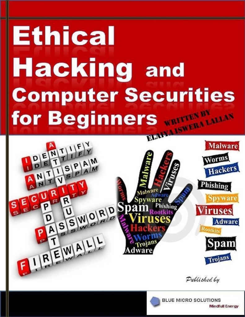 Ethical Hacking and Computer Securities for Beginners by