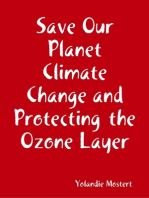Save Our Planet Climate Change and Protecting the Ozone Layer