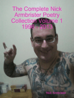 The Complete Nick Armbrister Poetry Collection Volume 1 1996 - 2013