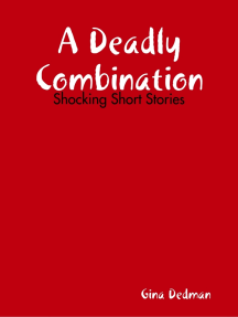 A Deadly Combination: Shocking Short Stories