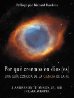 Por qué creemos en dios(es): Una guía concisa de la ciencia de la fe