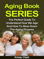 Aging Book Series - The Perfect Guide To Understand How We Age And How To Slow Down The Aging Process.