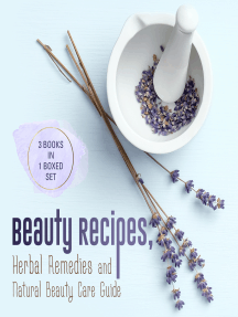 Beauty Recipes, Herbal Remedies and Natural Beauty Care Guide: 3 Books In 1 Boxed Set: 3 Books In 1 Boxed Set