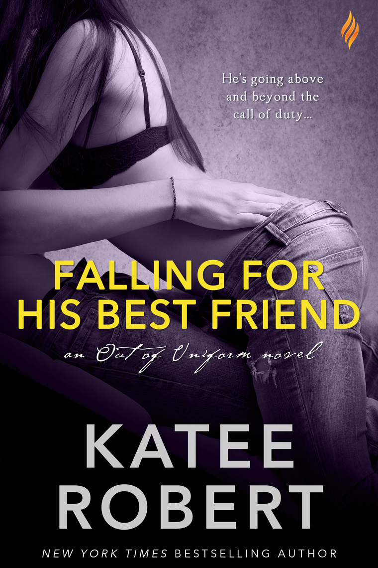 Falling For His Best Friend by Katee Robert - Read Online