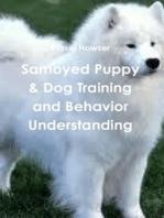 Samoyed Puppy & Dog Training and Behavior Understanding